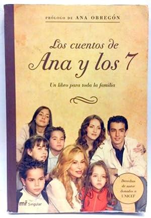 Los cuentos de Ana y los 7: un libro para toda la familia: Prólogo de Ana Obregón