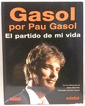 Gasol por Pau Gasol: el partido de mi vida: Gasol, Pau