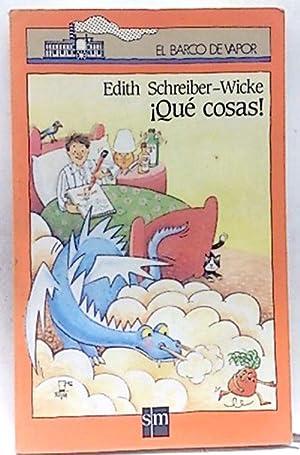 Qué cosas: Schreiber-Wicke, Edith