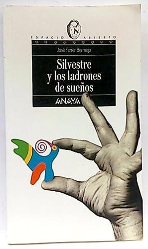 Silvestre y los ladrones de sueños: Ferrer Bermejo, José