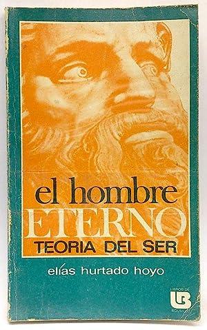 Hombre eterno, el. (Teoría del Ser): Hurtado Hoyo, Elías