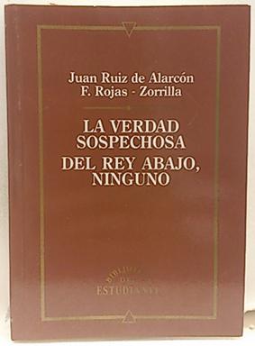 La verdad sospechosa del rey abajo, ninguno: F. Rojas, Juan