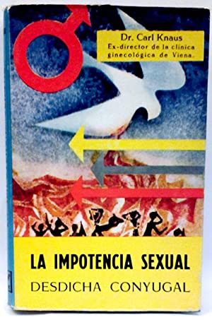 La impotencia sexual Desdicha conyugal: Dr Carl Knaus