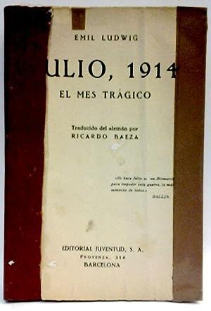 Julio, 1914 El mes trágico: Emil Ludwig