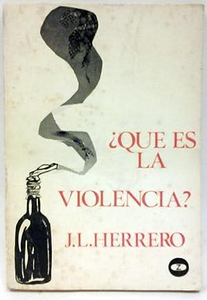 Que es la violencia?: J.L. Herrero