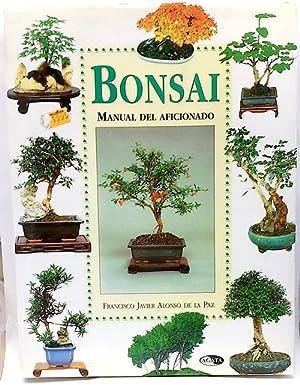 Bonsai. Manual del aficionado: Alonso de la Paz, Francisco Javier; López Pérez, Isabel