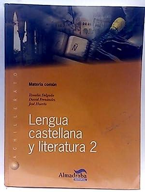 Lengua castellana y literatura, 2 Bachillerato: Fernández Villaroel, David;