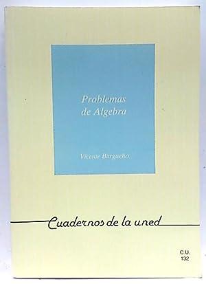 Problemas de álgebra con indicaciones teóricas: Bargueño Fariñas, Vicente