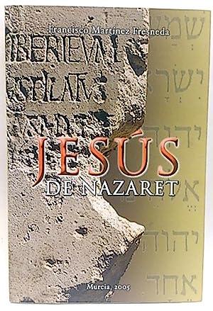 Jesús de Nazaret: Martínez Fresneda, Francisco
