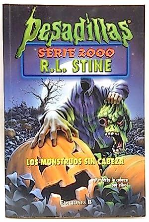 Los monstruos sin cabeza: Stine, R. L.