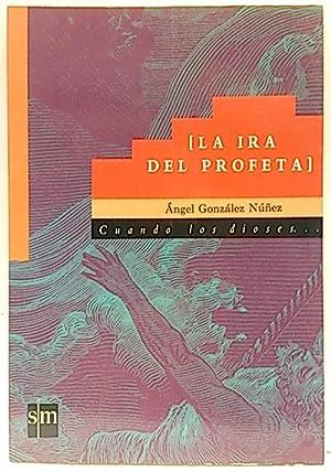 Ira del profeta, la: González Núñez, Angel