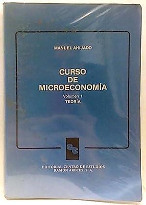 Curso de microeconomía. Vol 1. Teoría: Ahijado, Manuel