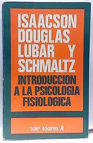 Introducción a la psicología fisiológica: Isaacson, Robert L.