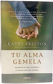 Tu alma gemela : encontrar el amor: Freston, Kathy