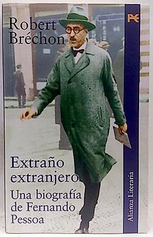 Extraño extranjero: una biografía de Fernando Pessoa: Brechon, Robert