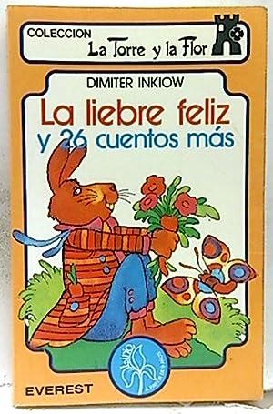 Liebre feliz y 26 cuentos más, la: Inkiow, Dimiter
