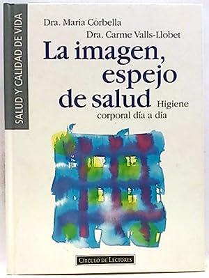La imagen, espejo de salud: higiene corporal: Corbella, Maria; Valls