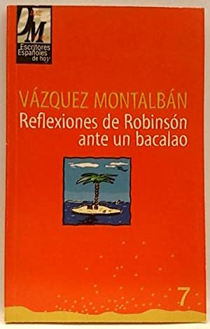 Reflexiones de Robinson ante un bacalao: Vázquez Montalban