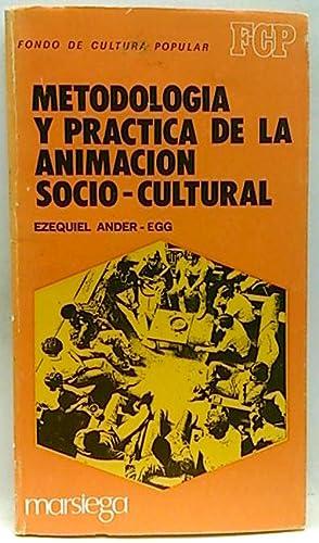 Metodología y práctica de la animación sociocultural: Ander Egg, Ezequiel