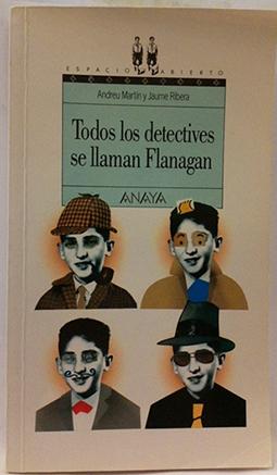 Todos los detectives se llaman Flanagan: Martín, Andreu; Ribera, Jaume