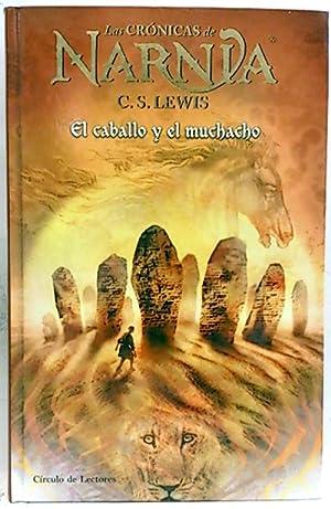 Las crónicas de Narnia. El caballo y: LewisRodda, C.S.