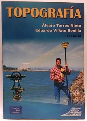 Topografía: Torres Nieto, Álvaro; Villate Bonilla, Eduardo