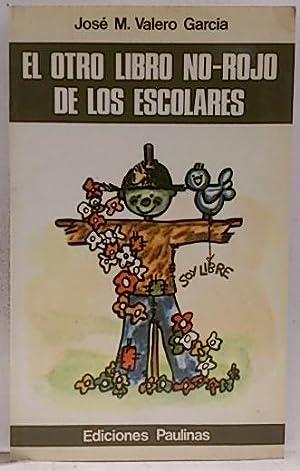 Otro libro no rojo de los escolares,: Valero García, José