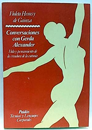 Conversaciojnes con Gerda Alexander: Hemsy de Gainza,