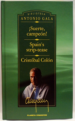 Suerte, campeón! -Spain's strip-tease -Cristóbal Colón: Gala, Antonio