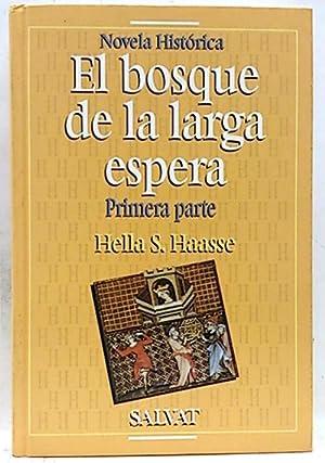 El bosque de la larga espera I: Haasse, Hella S.