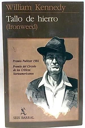 Tallo de hierro (Ironweed): Kennedy, William