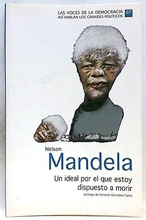 Nelson Mandela. Un ideal por el que: Mandela, Nelson