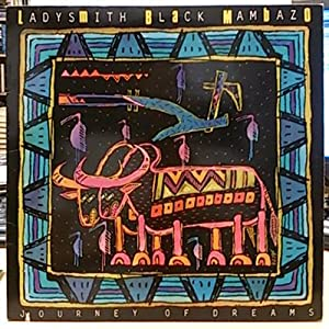 Ladysmith Black Mambazo. Journey of Dreams. Vinilo: Ladysmith Black Mambazo