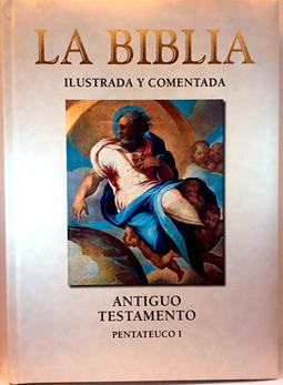 La Biblia ilustrada y comentada, Vol 1.: Equipo Editorial