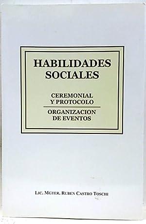 Habilidades sociales: Ceremonial y protocolo, organización de: Castro Toschi, Ruben