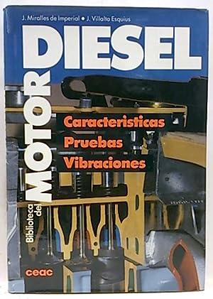 Biblioteca del Motor diesel. Características, pruebas y: Miralles de Imperial,