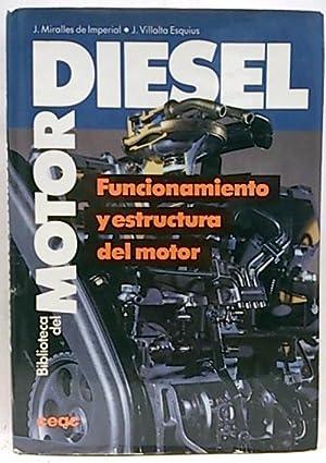 Biblioteca del Motor Diesel. Funcionamiento y estructura: Miralles de Imperial,