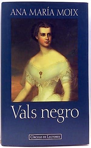 Vals negro: Moix Messeguer, Ana