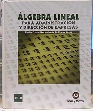 Álgebra lineal para administración y dirección de: Prieto Sáez, Emilio;