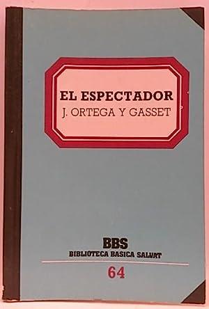Espectador, el: Ortega y Gasset,