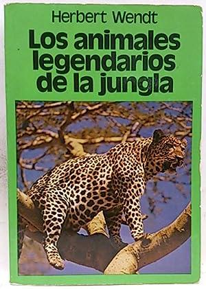 Animales legendarios de la jungla, los: Wendt, Herbert