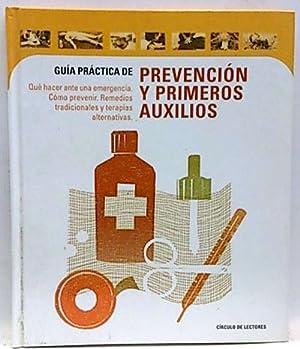 Guía práctica de prevención y primeros auxilios. Remedios naturales y terapias...
