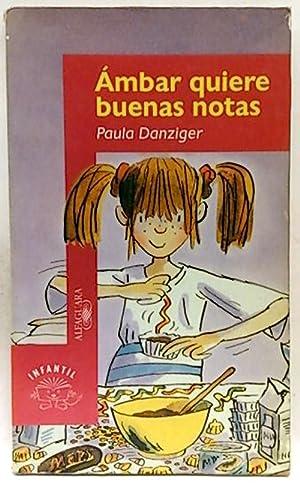Ámbar quiere buenas notas: Danziger, Paula