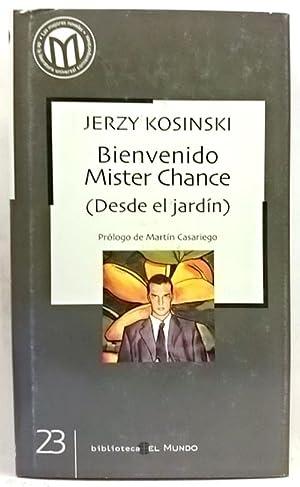 Bienvenido Mr. Chance (Desde el jardín): Kosinski, Jerzy