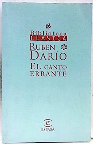 El canto errante: Darío, Rubén
