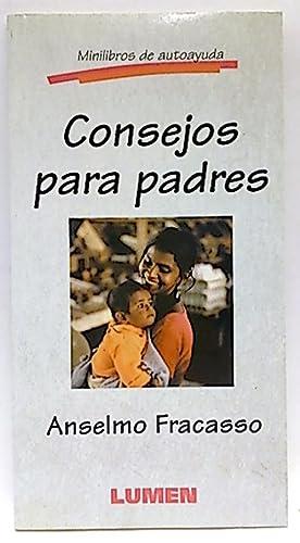 Consejos para padres. Minilibros de autoayuda: Anselmo Fracasso
