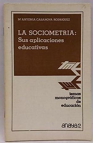 Sociometría: Sus aplicaciones educativas, la: Casanova, María Antonia