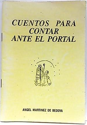 Cuentos para contar delante del portal: Martínez de Bedoya Carande, Ángel