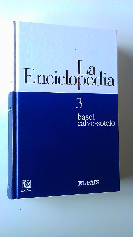 La Enciclopedia : 3 : basel / Calvo-Sotelo - Varios Autores