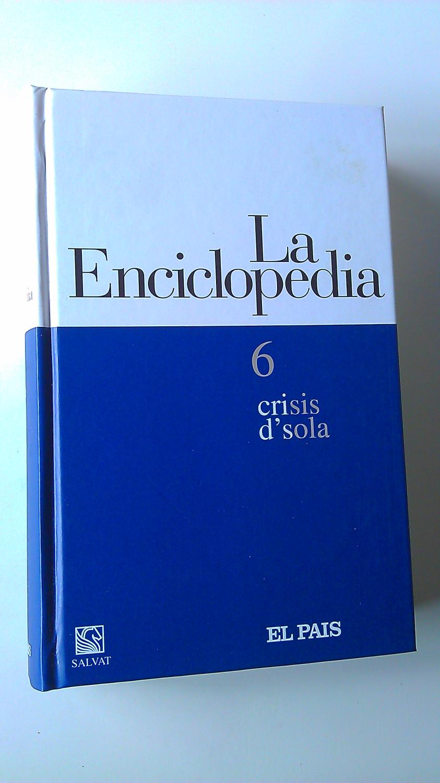 La Enciclopedia : 6 Crisis / D'sola - Varios Autores